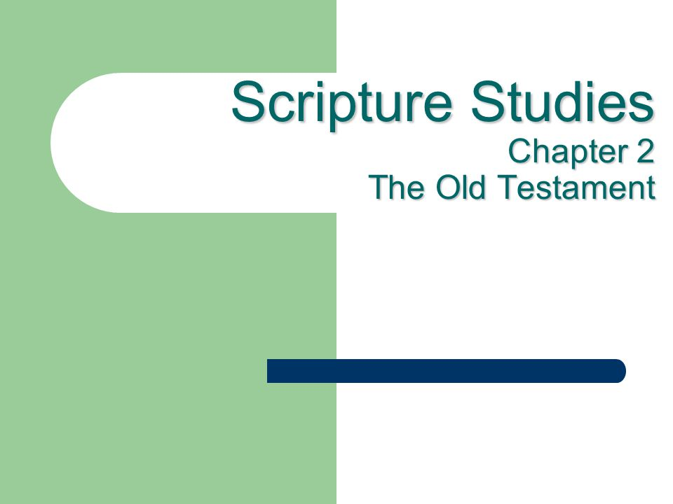 Scripture Studies Chapter 2 The Old Testament