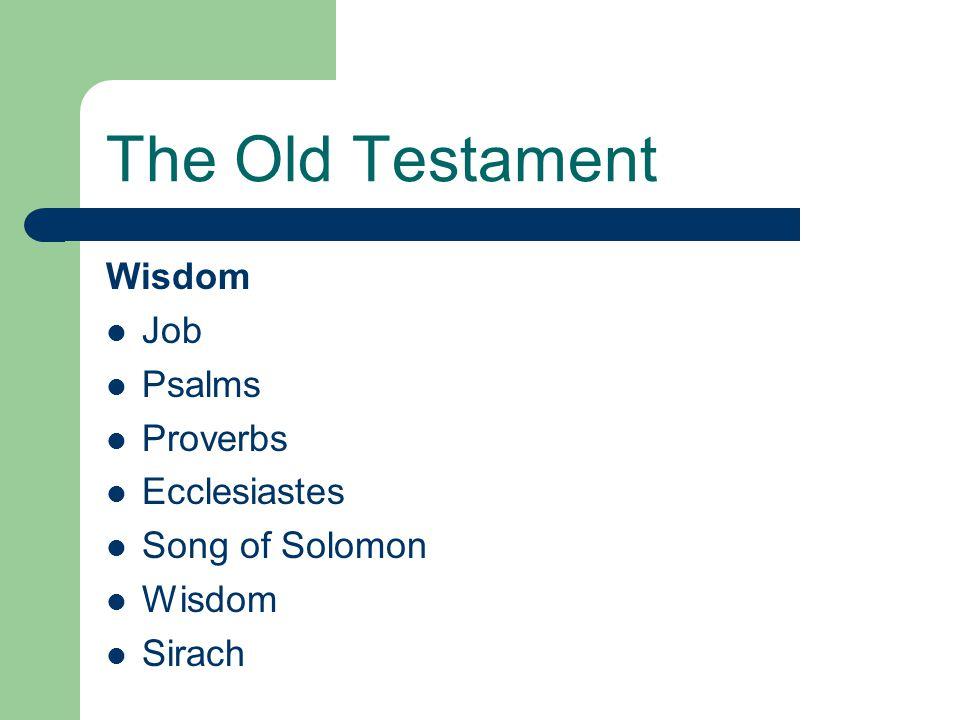 The Old Testament Wisdom Job Psalms Proverbs Ecclesiastes