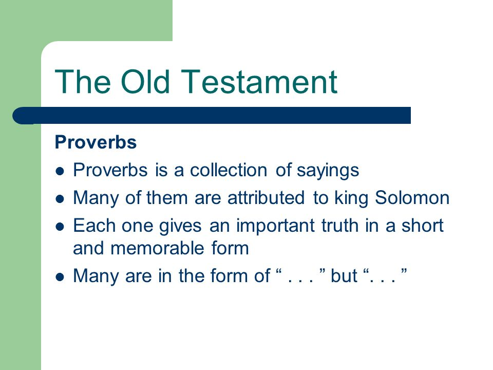 The Old Testament Proverbs Proverbs is a collection of sayings