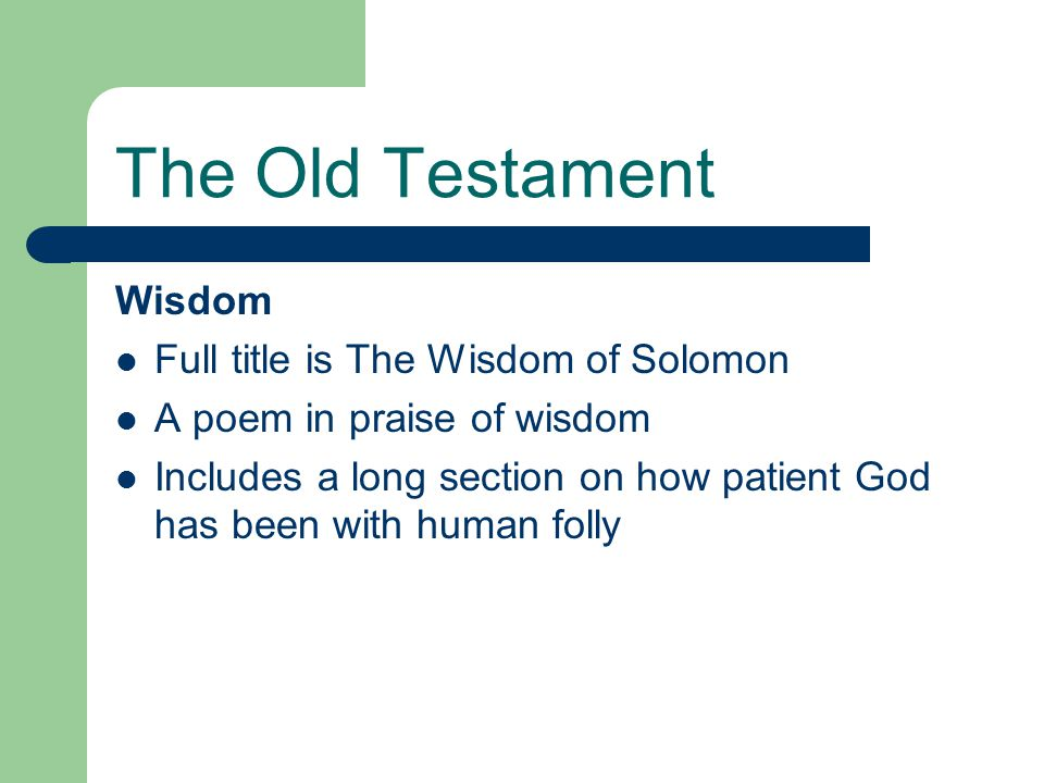 The Old Testament Wisdom Full title is The Wisdom of Solomon