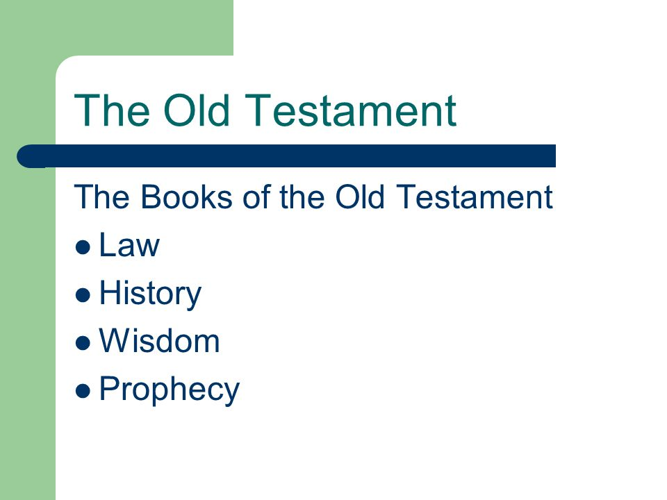 The Old Testament The Books of the Old Testament Law History Wisdom