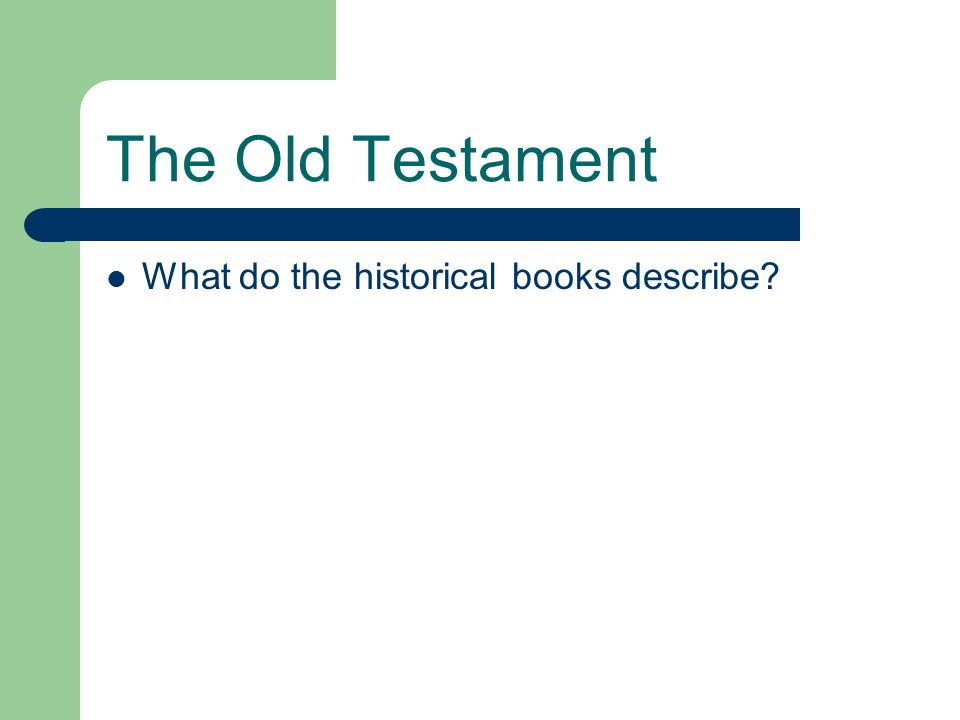 The Old Testament What do the historical books describe