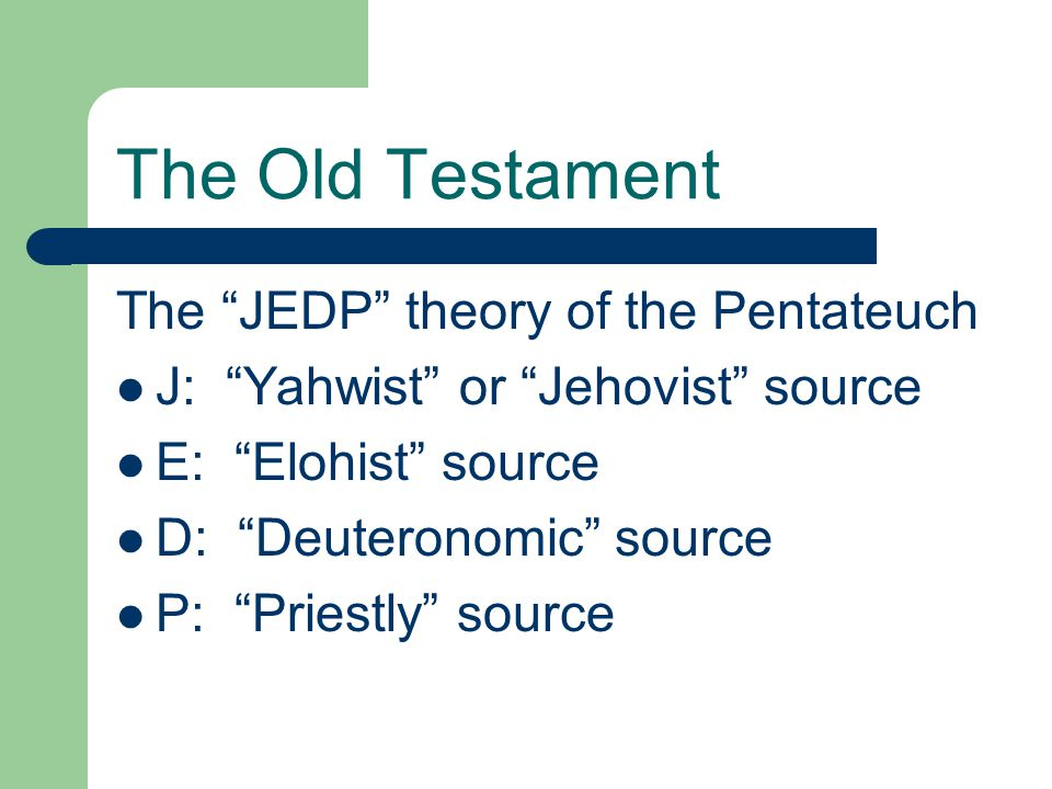 The Old Testament The JEDP theory of the Pentateuch