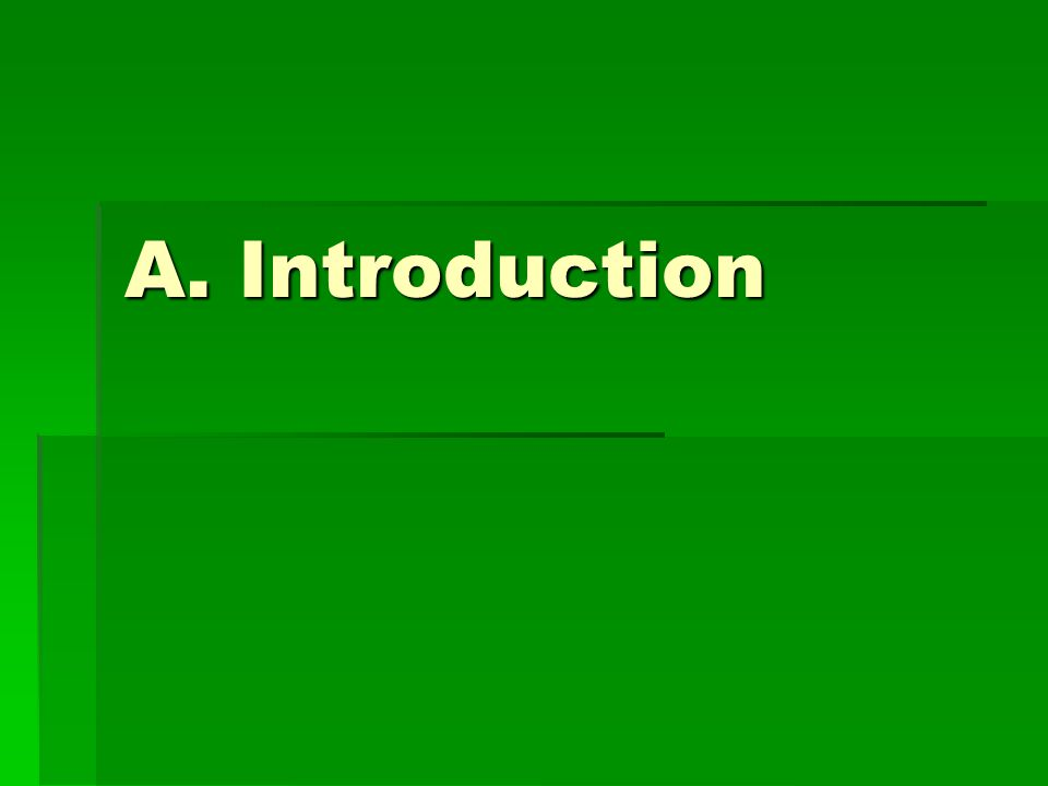 A. Introduction