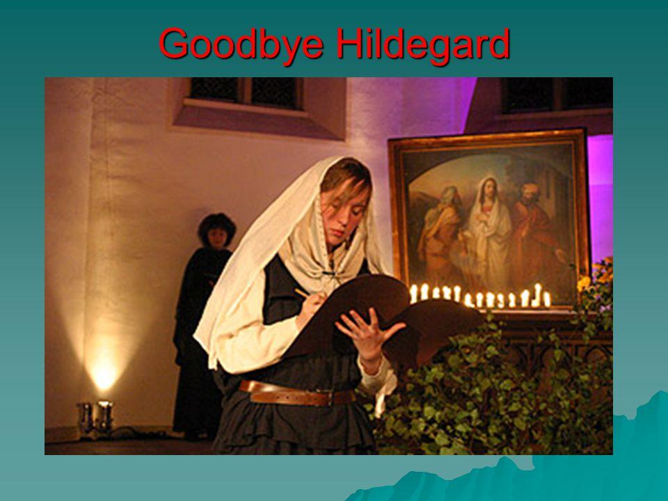 Goodbye Hildegard