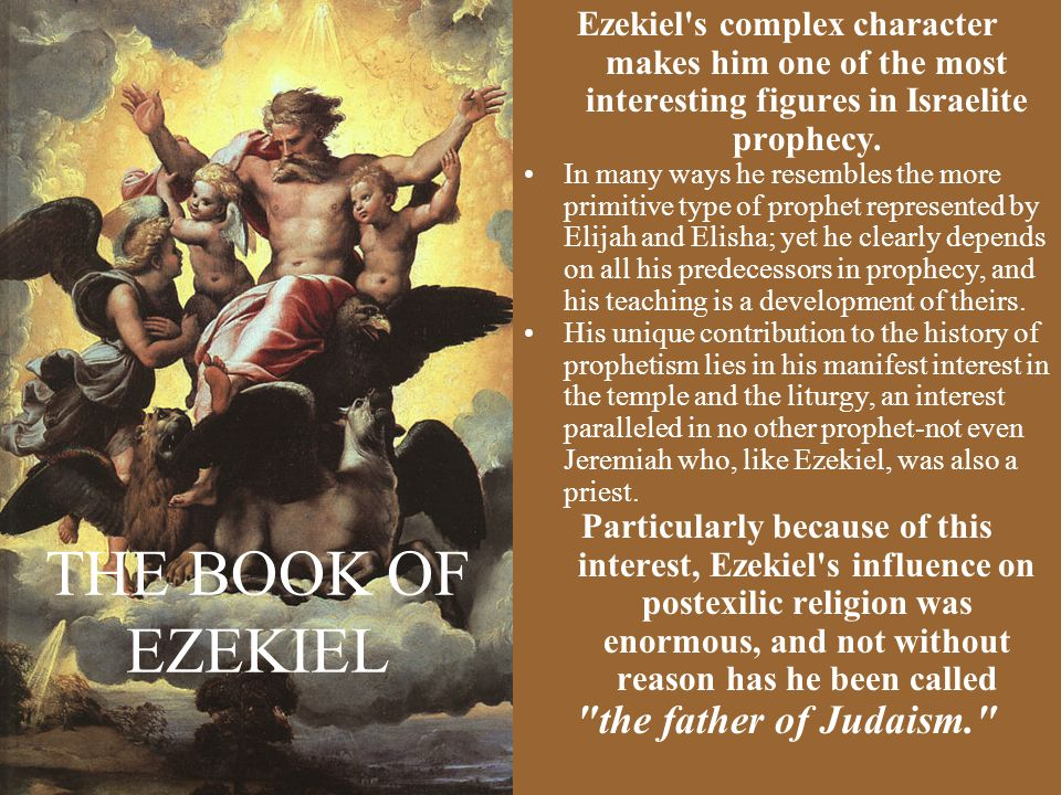 THE BOOK OF EZEKIEL the father of Judaism.