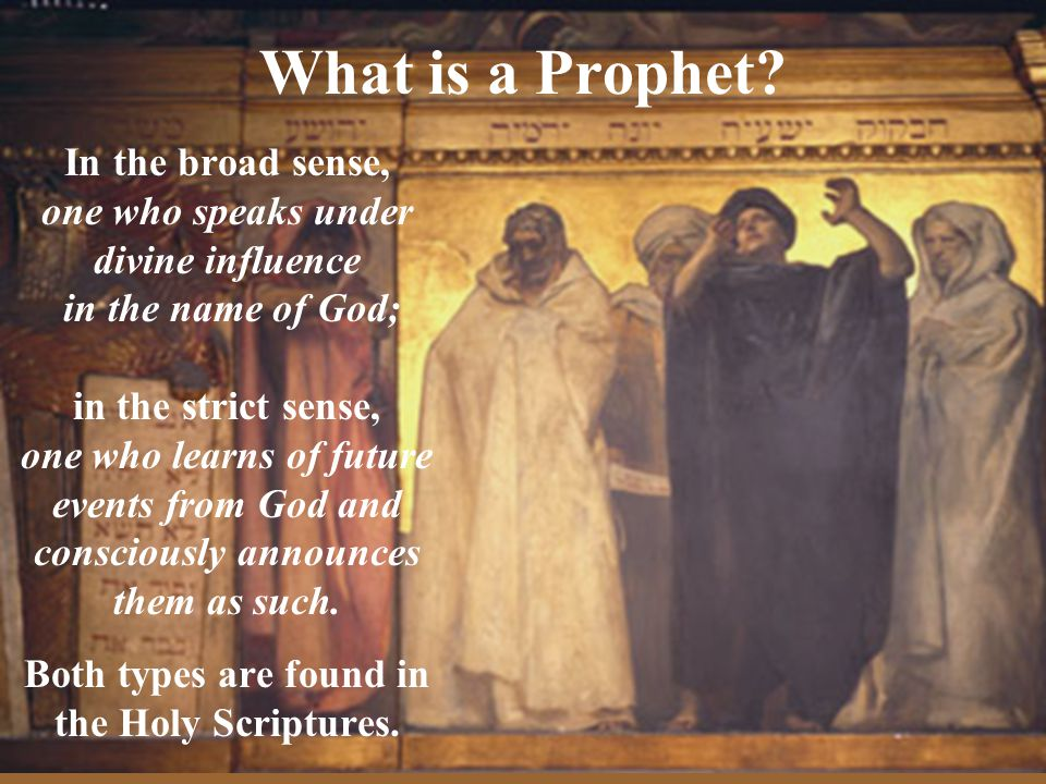 What is a Prophet In the broad sense,