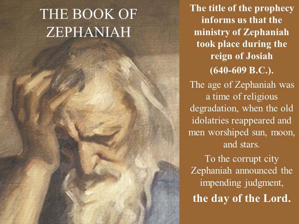 To the corrupt city Zephaniah announced the impending judgment,