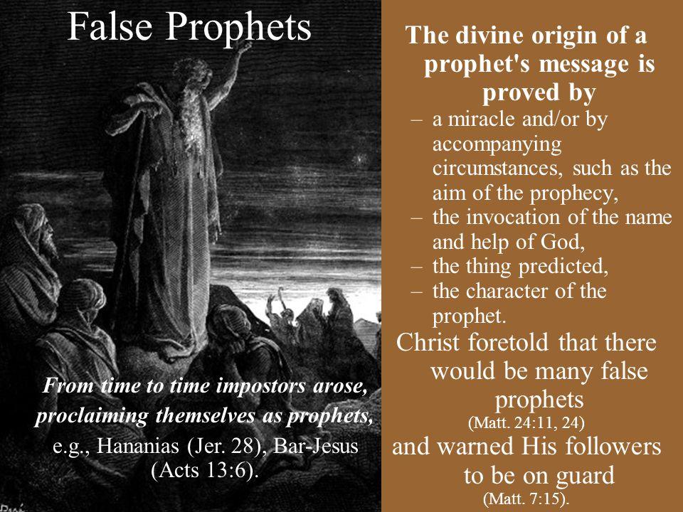 False Prophets The divine origin of a prophet s message is proved by