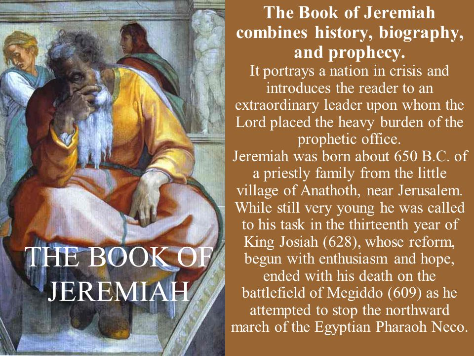 The Book of Jeremiah combines history, biography, and prophecy.