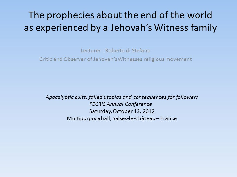 The prophecies about the end of the world as experienced by a Jehovah's Witness family