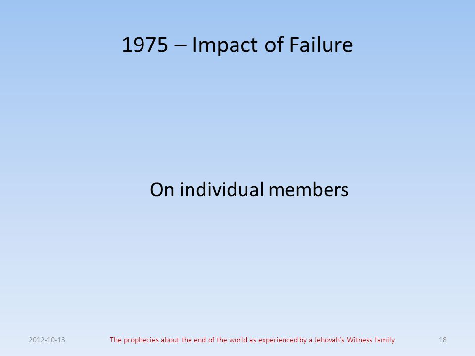 1975 – Impact of Failure On individual members 2012-10-13