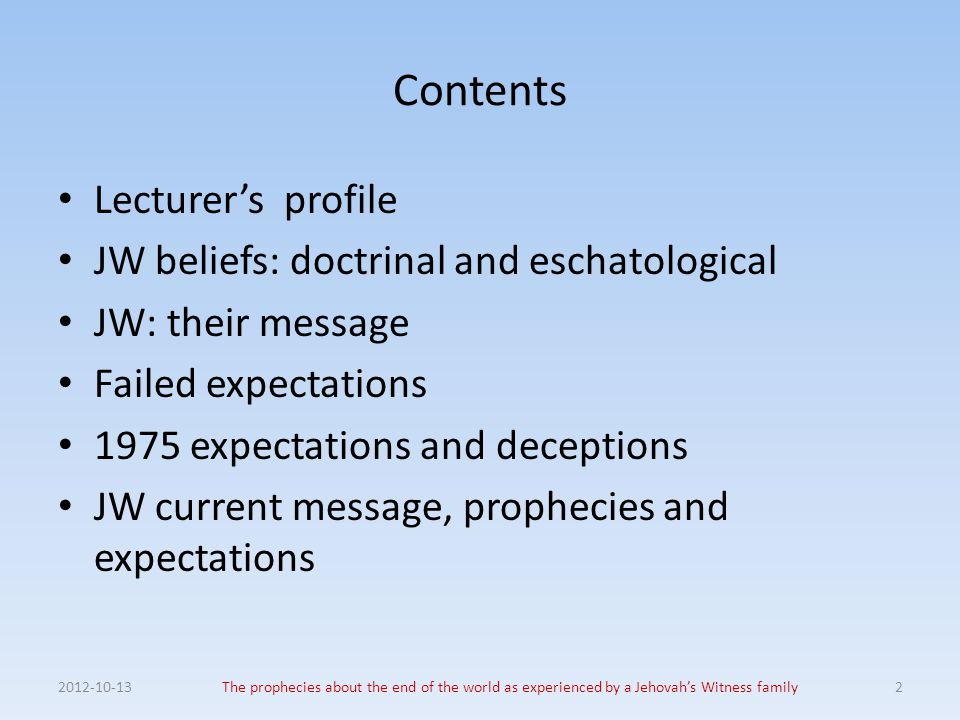 Contents Lecturer's profile JW beliefs: doctrinal and eschatological