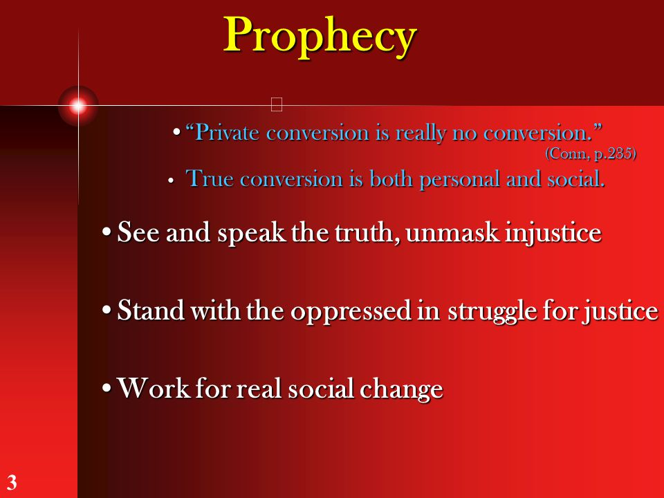 Prophecy See and speak the truth, unmask injustice