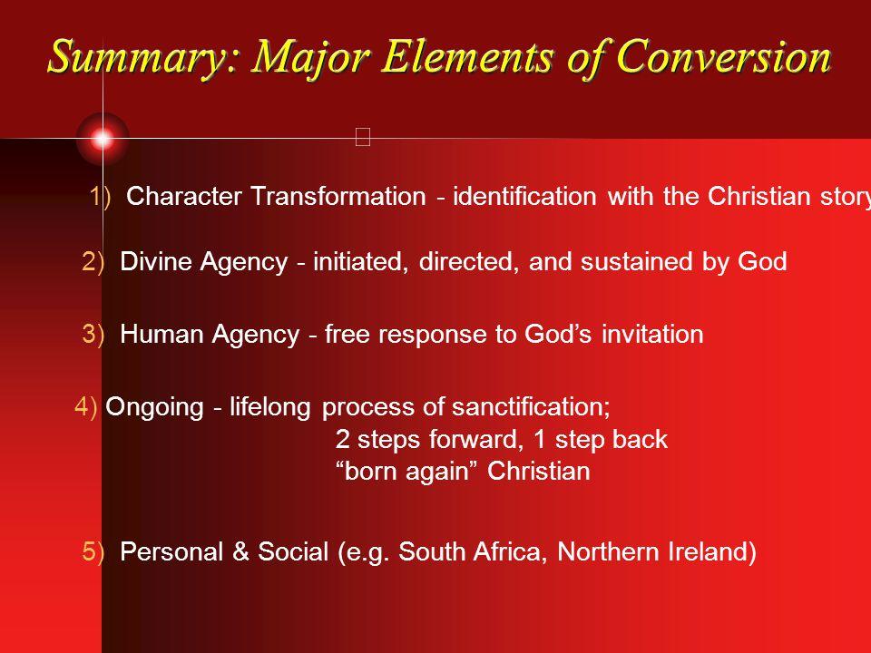 Summary: Major Elements of Conversion