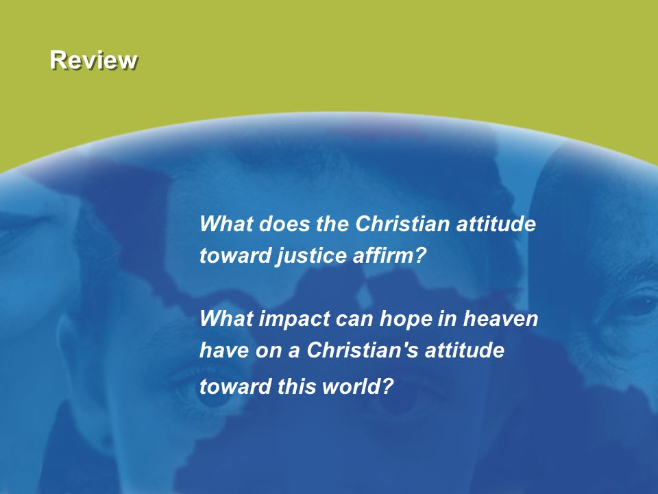 Review What does the Christian attitude toward justice affirm
