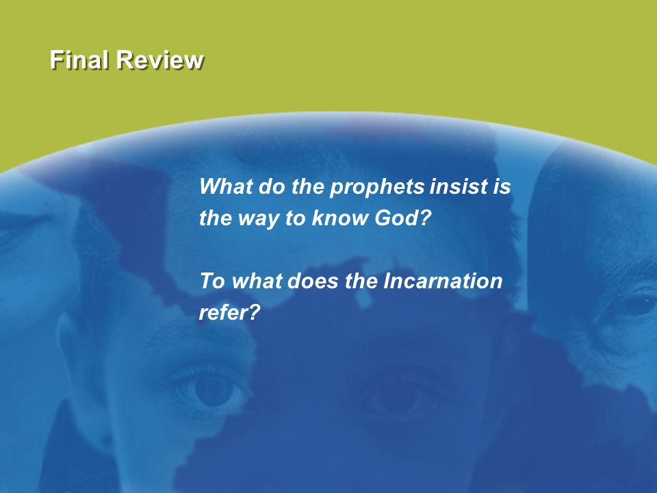 Final Review What do the prophets insist is the way to know God