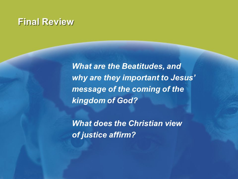 Final Review What are the Beatitudes, and