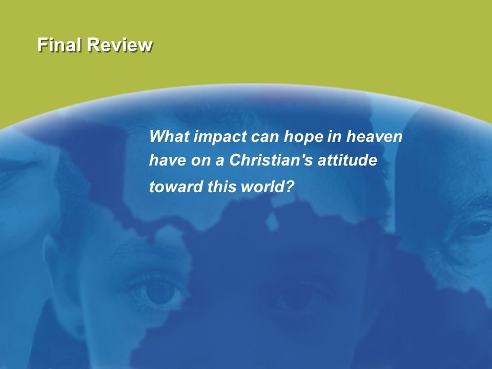 Final Review What impact can hope in heaven