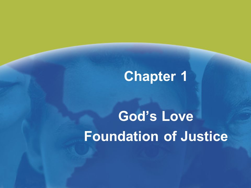 Chapter 1 God's Love Foundation of Justice