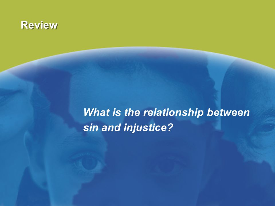 Review What is the relationship between sin and injustice