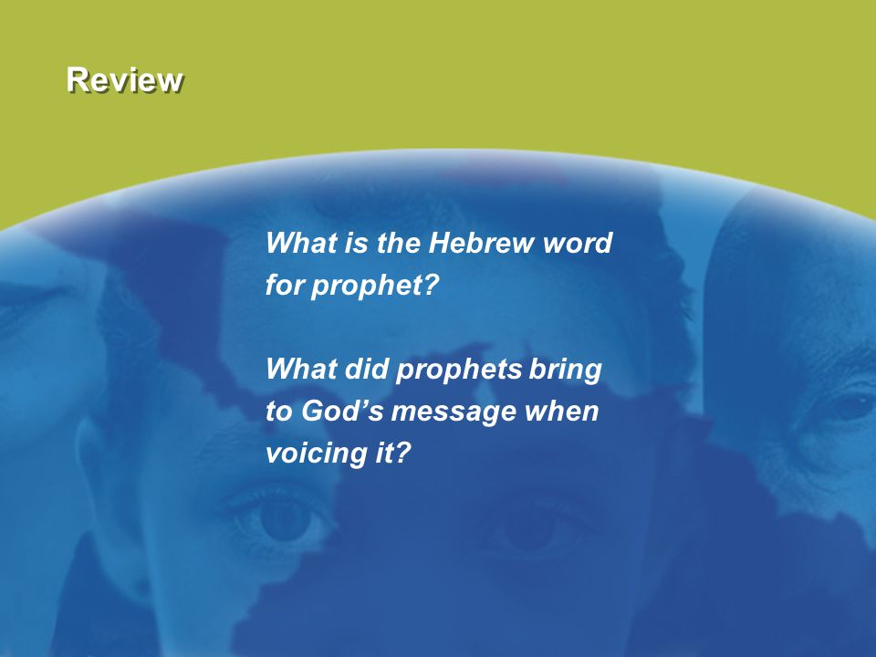 Review What is the Hebrew word for prophet What did prophets bring