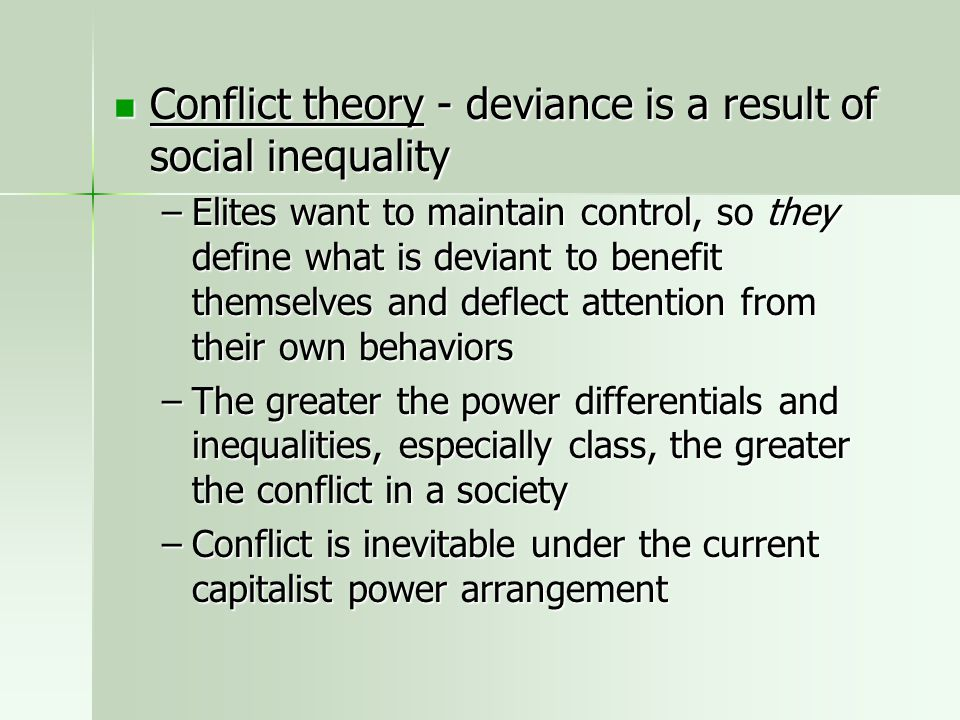 Conflict theory - deviance is a result of social inequality