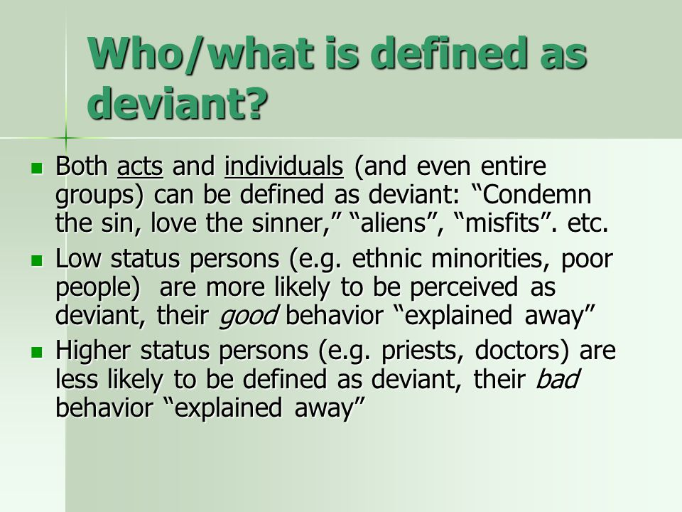 Who/what is defined as deviant