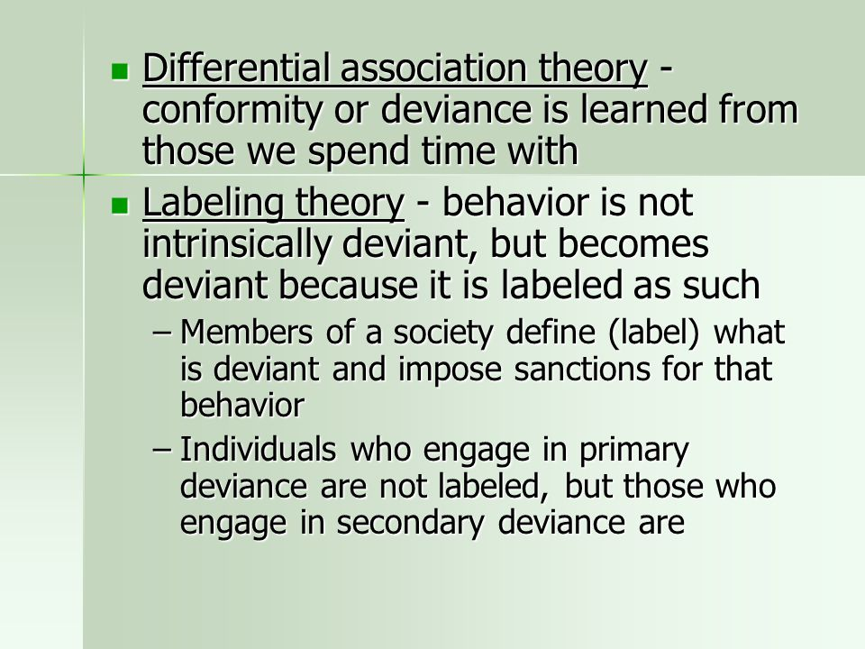 Differential association theory - conformity or deviance is learned from those we spend time with