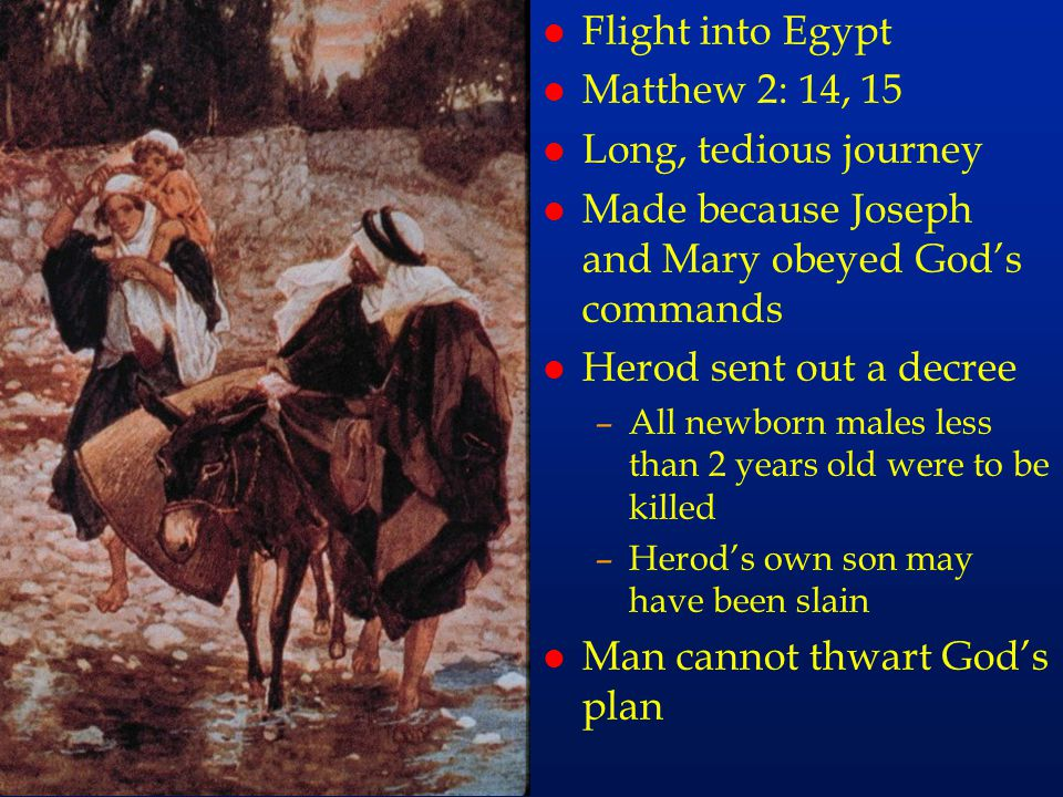 cc15 Flight into Egypt Matthew 2: 14, 15 Long, tedious journey