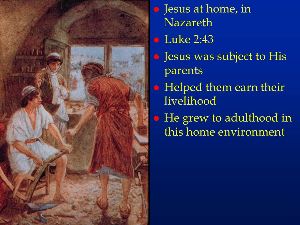 cc19 Jesus at home, in Nazareth Luke 2:43