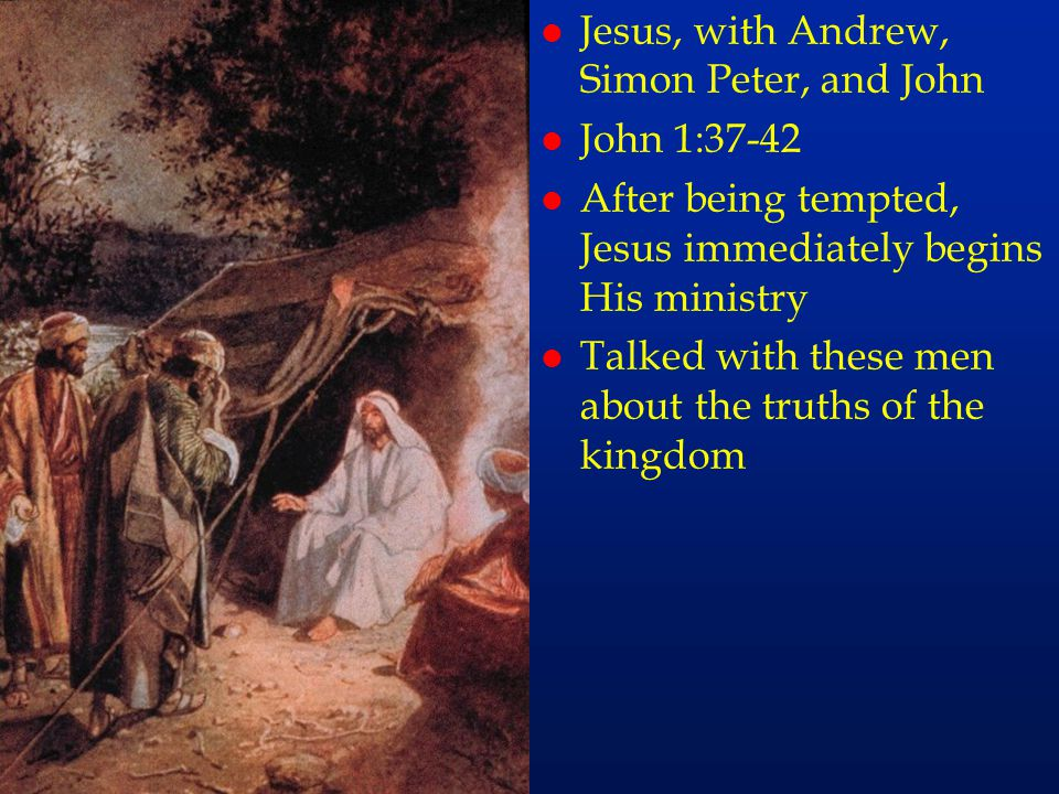 cc25 Jesus, with Andrew, Simon Peter, and John John 1:37-42