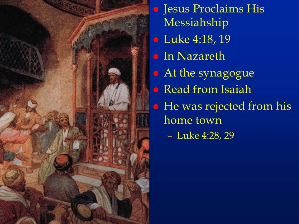 cc28 Jesus Proclaims His Messiahship Luke 4:18, 19 In Nazareth