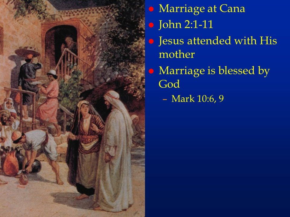 cc29 Marriage at Cana John 2:1-11 Jesus attended with His mother