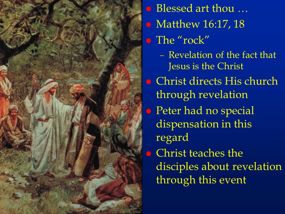 cc31 Blessed art thou … Matthew 16:17, 18 The rock