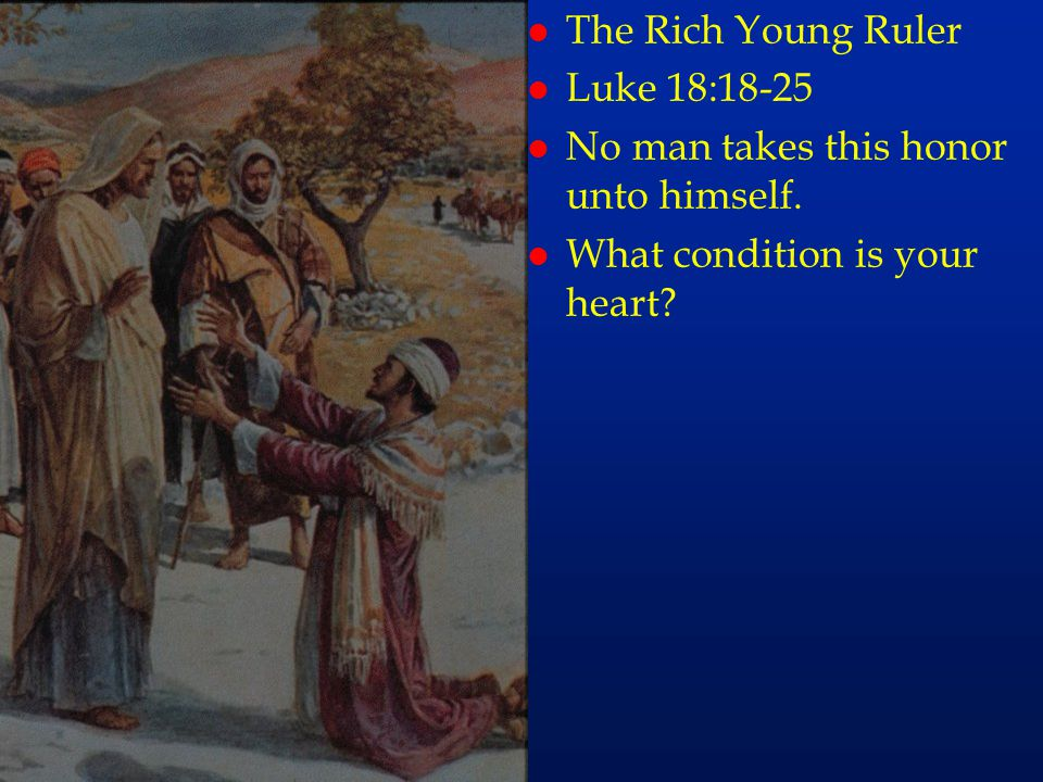 cc40 The Rich Young Ruler Luke 18:18-25