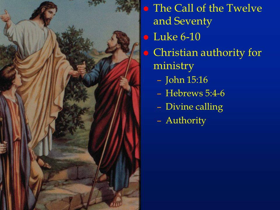 cc44 The Call of the Twelve and Seventy Luke 6-10