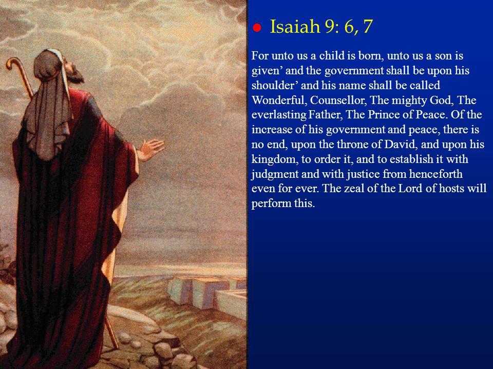 Isaiah 9: 6, 7