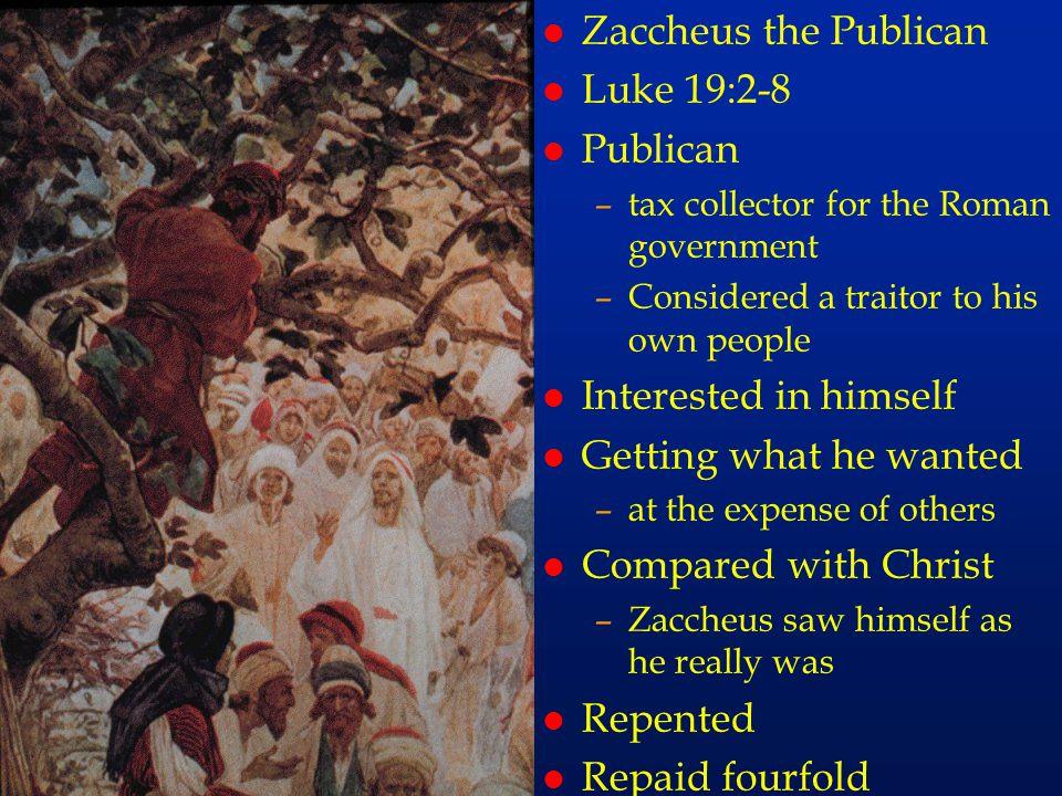 cc53 Zaccheus the Publican Luke 19:2-8 Publican Interested in himself