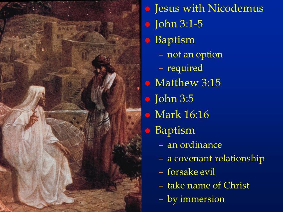 cc55 Jesus with Nicodemus John 3:1-5 Baptism Matthew 3:15 John 3:5