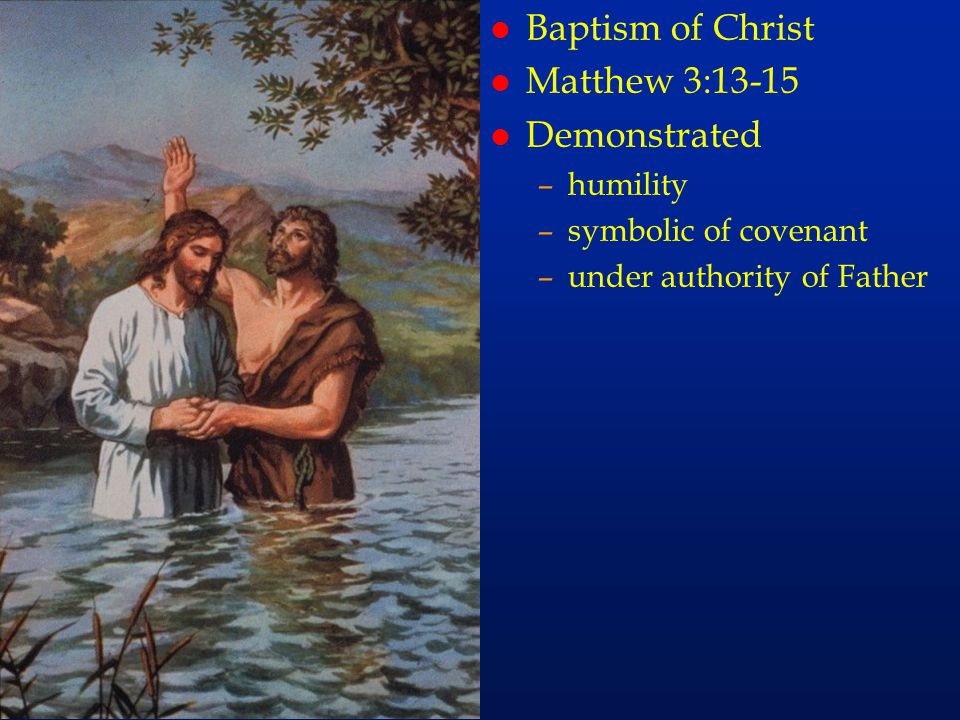 cc56 Baptism of Christ Matthew 3:13-15 Demonstrated humility