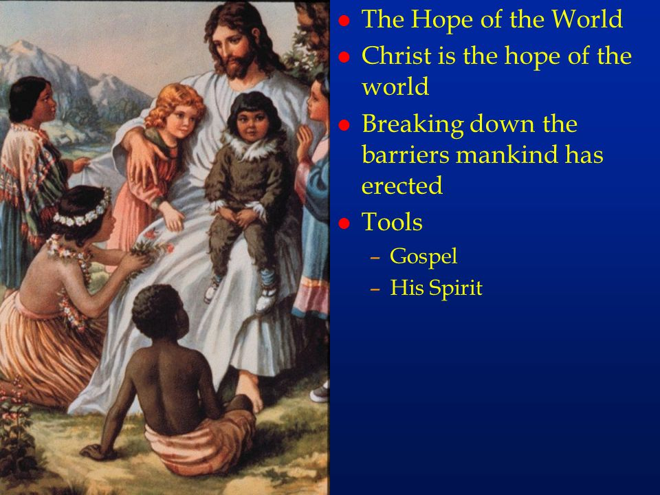 cc75 The Hope of the World Christ is the hope of the world