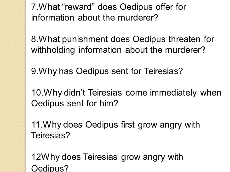7.What reward does Oedipus offer for information about the murderer