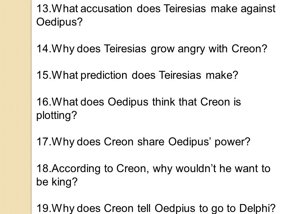 13.What accusation does Teiresias make against Oedipus