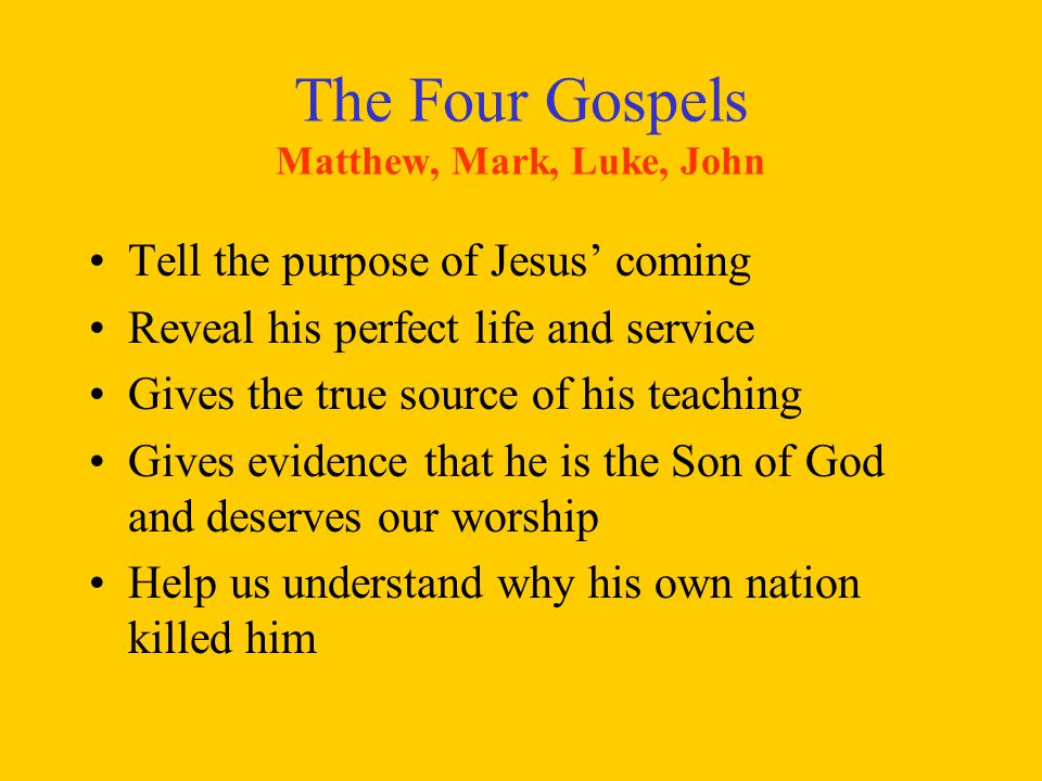 The Four Gospels Matthew, Mark, Luke, John