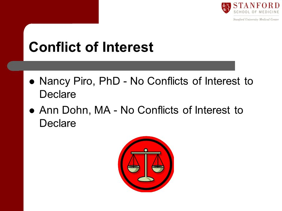 Conflict of Interest Nancy Piro, PhD - No Conflicts of Interest to Declare.