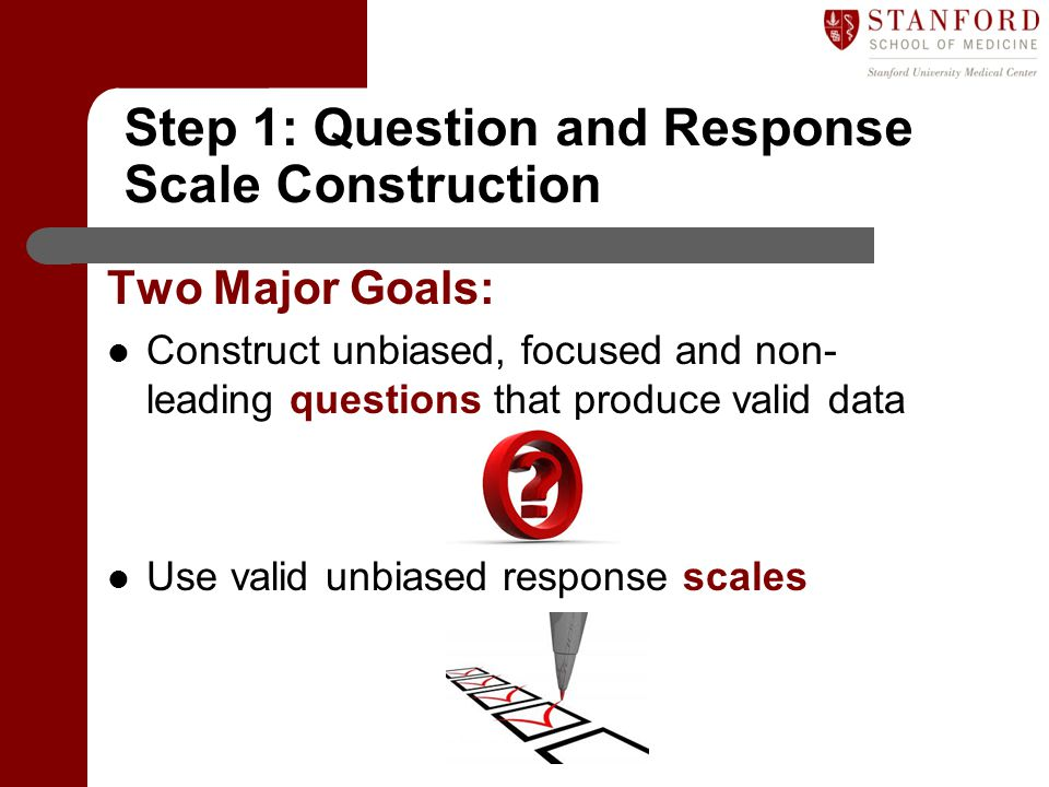 Step 1: Question and Response Scale Construction