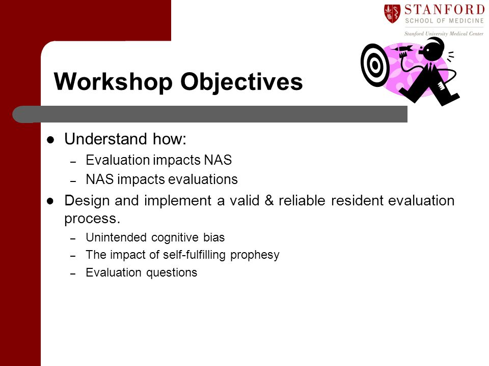 Workshop Objectives Understand how:
