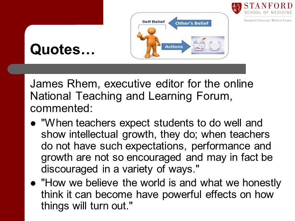 Quotes… James Rhem, executive editor for the online National Teaching and Learning Forum, commented: