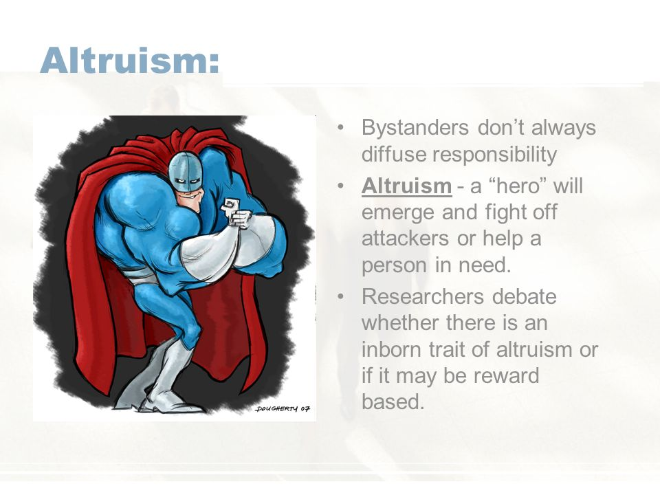 Altruism: Bystanders don't always diffuse responsibility